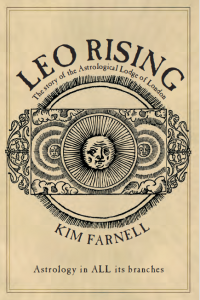 Leo Rising: The story of the Astrological Lodge of London, Kim Fanell